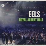 Eels – Royal Albert Hall (E Works /PIAS Coop)