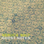 veruca-salt-ghost-notes