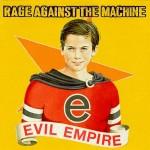 Rage Against The Machine – Evil Empire (Epic)