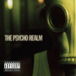 The Psycho Realm – The Psycho Realm (Ruffhouse)