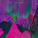 Dinosaur Jr. – Give A Glimpse Of What Yer Not (Jagjaguwar/PIAS)