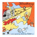 Mudhoney – Every Good Boy Deserves Fudge