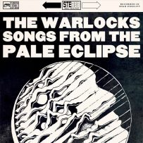 The Warlocks – Songs From A Pale Eclipse (Cleopatra)