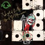 A Tribe Called Quest – We Got It from Here… Thank You 4 Your Service