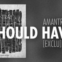 AMANTRA – As It Should Have Been. Écoute en avant-première exclusive !